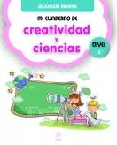 Mi cuaderno de Creatividad y Ciencias. Nivel 3