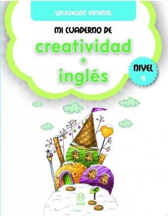 Mi cuaderno de Creatividad e Inglés. Nivel 4