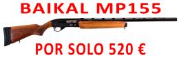 ESCOPETA BAIKAL MP155 MADERA