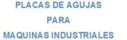 Placas de agujas para maquinas industriales
