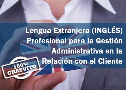 lengua extranjera profesional para la gestion administrativa en la relacion con el cliente