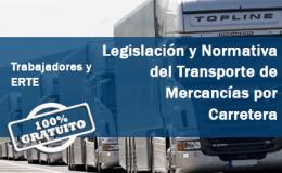Legislación y Normativa del Transporte de Mercancías por Carretera (Gratuito Trabajadores y ERTE)