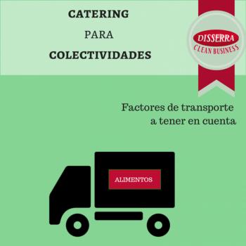 Catering para colectividades - Factores importantes en trasporte de comida preparada