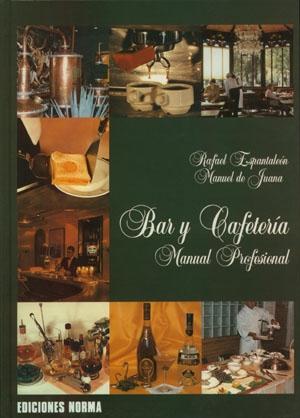 Bar y Cafetería. Manual Profesional