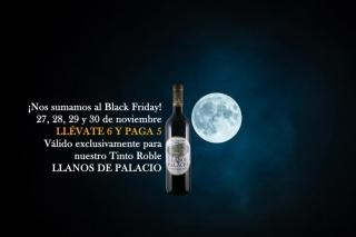 Nos sumamos al Black Friday. Llévate 6 y paga 5 en nuestro Tinto Roble Llanos de Palacio