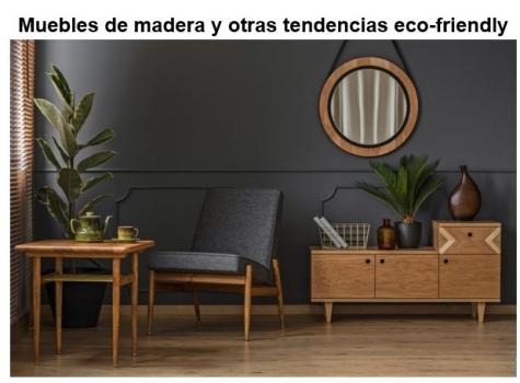 Muebles de madera y otras tendencias eco-friendly