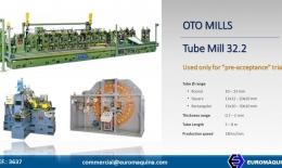 OTO MILLS Tube Mill 32x2