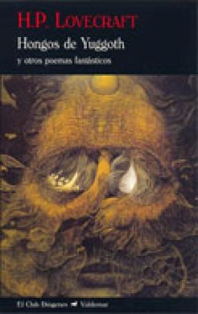 Hongos de Yuggoth y otros poemas fantásticos de H. P. Lovecraft