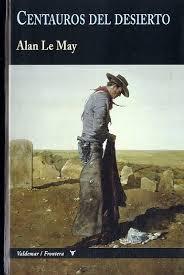 Centauros del desierto de Alan LeMay