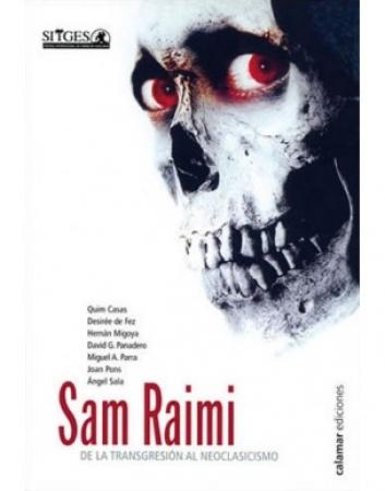 Sam Raimi. De la transgresión al neoclasicismo Varios autores