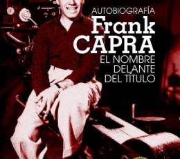 Autobiografía FRANK CAPRA El nombre delante del...