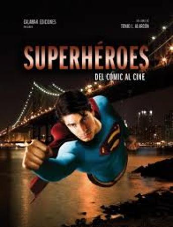 Superhéroes. Del cómic al cine de Tonio L. Alarcón