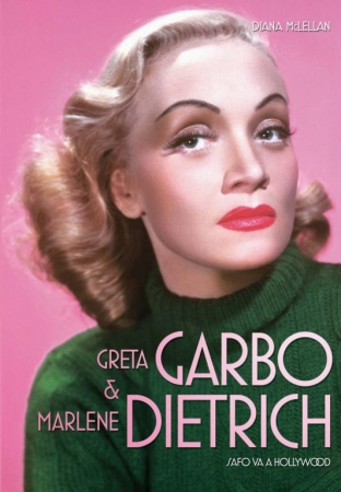 GRETA GARBO & MARLENE DIETRICH Safo va a Hollywood  de Diana McLellan