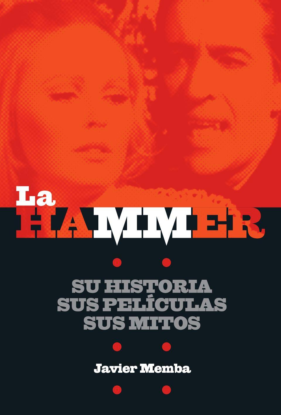 LA HAMMER Su história, sus películas, sus mitos de Javier Memba