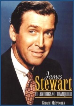 JAMES STEWART El americano tranquilo de  Gerard Molyneaux