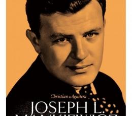JOSEPH L. MANKIEWICZ Un renacentista en Hollywood...