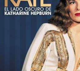 KATE El lado oscuro de Katharine Hepburn de...