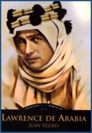 LAWRENCE DE ARABIA  de Juan Tejero