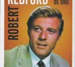 ROBERT REDFORD El Chico de Oro de Luis Miguel...