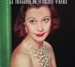 VIVIEN LEIGH La Tragedia de Scarlett O'Hara de...