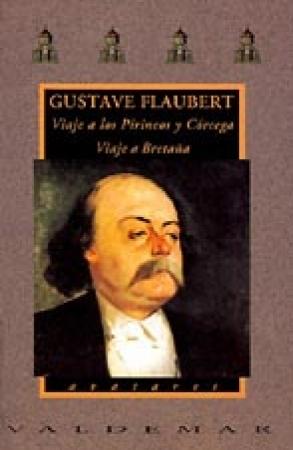 Viaje a los Pirineos y Córcega. Viaje a Bretaña, de Gustave Flaubert