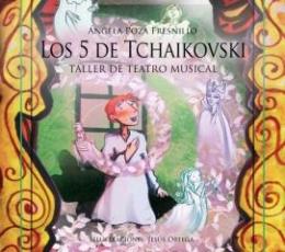 Los 5 de Tchaikovsky. Taller de teatro musical de...