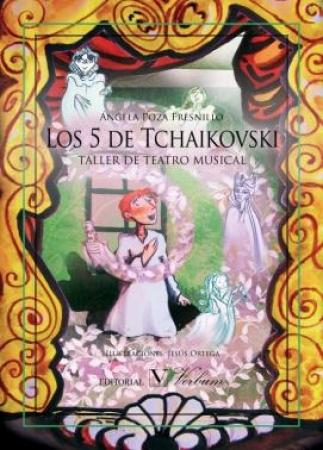 Los 5 de Tchaikovsky. Taller de teatro musical de Angela Poza Fresnillo