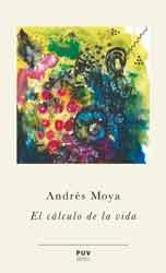 EL CALCULO DE LA VIDA de  MOYA, ANDRES