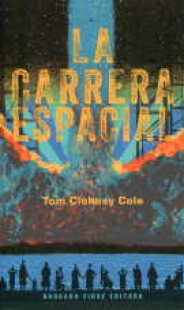 LA CARRERA ESPACIAL de CLOHOSY COLE, TOM