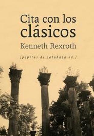 CITA CON LOS CLASICOS de REXROTH, KENNETH