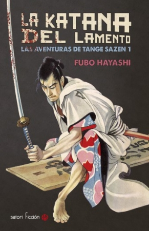 La katana del lamento Las aventuras de Tange Sazen 1 / Fubo Hayashi