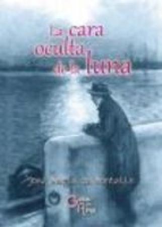 LA CARA OCULTA DE LA LUNA / JOSE MARIA DE MONTELLS