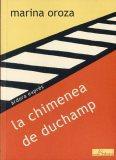 LA CHIMENEA DE DUCHAMP / MARINA OROZA