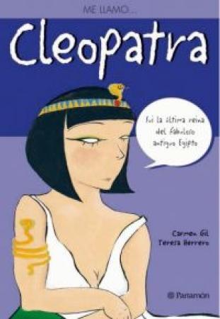 ME LLAMO… CLEOPATRA  Gil, Carmen / Herrero, Teresa