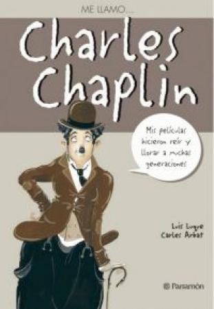 ME LLAMO… CHARLES CHAPLIN /  Arbat, Carles / Luque, Luis