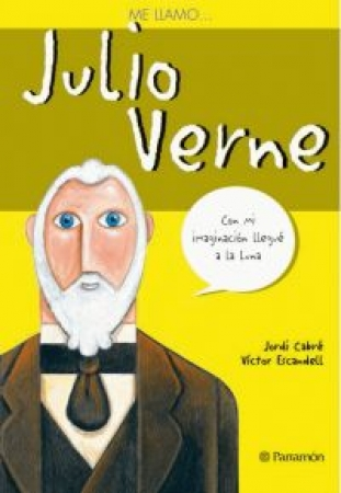 ME LLAMO… JULIO VERNE / Escandell, Víctor (ALEHOP) - Ilustrador / Cabré, Jordi