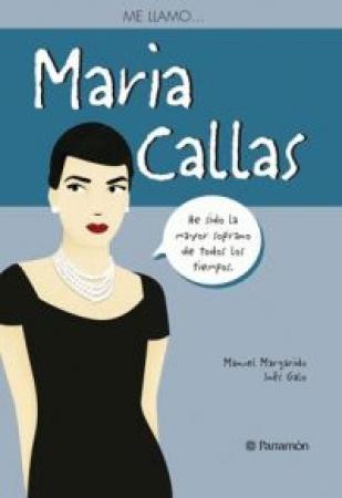ME LLAMO… MARIA CALLAS / Margarido, Manuel / Galo, Inês
