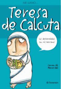 ME LLAMO… TERESA DE CALCUTA  / Gil, Carmen / Galí, Mercè