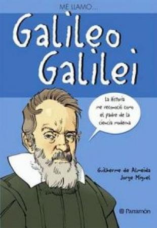 ME LLAMO... GALILEO GALILEI / De Almeida, Guilherme / Miguel, Jorge