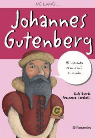 ME LLAMO… JOHANNES GUTENBERG / Borràs, Lluís / Carabelli, Francesca
