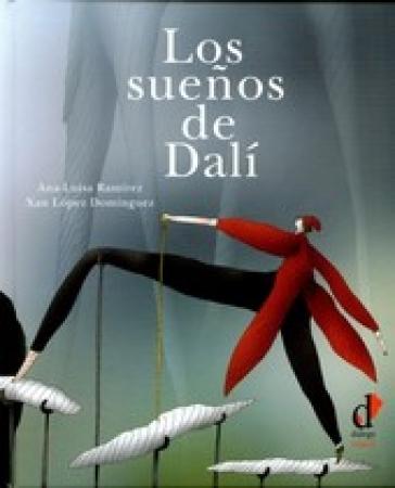 LOS SUEÑOS DE DALÍ / LOPEZ DOMINGUEZ, XAN / RAMIREZ, ANA-LUISA