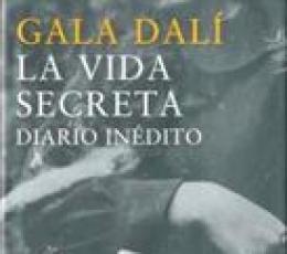 VIDA SECRETA, LA/DIARIO INEDITO / GALA DALÍ