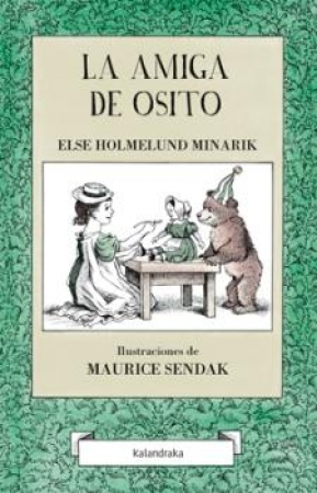 LA AMIGA DE OSITO / SENDAK, MAURICE HOLMELUND / MINARIK, ELSE