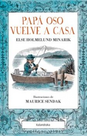 PAPA OSO VUELVE A CASA / SENDAK, MAURICE / HOLMELUND MINARIK, ELSE