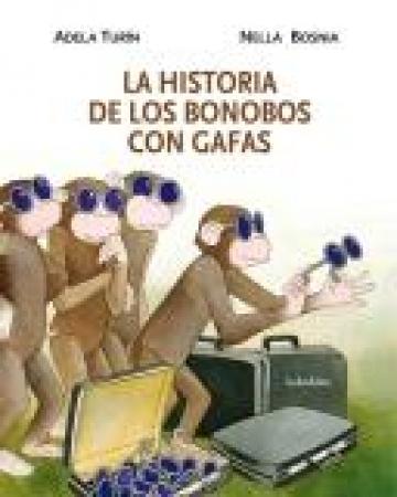 LA HISTORIA DE LOS BONOBOS CON GAFAS / TURIN, ADELA / BOSNIA, NELLA