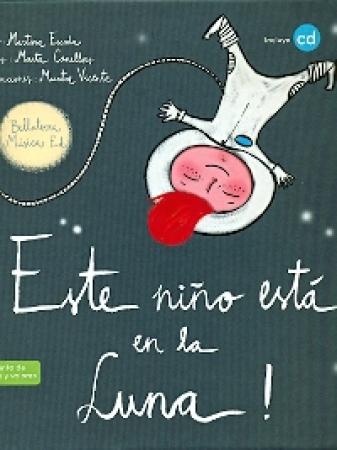 ESTE NIÑO ESTA EN LA LUNA! + CD / ESCODA, MARTINA / VICENTE, MUNTSA / CANELLAS, MARTA