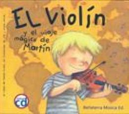 EL VIOLIN Y EL VIAJE MAGICO DE MARTIN +CD