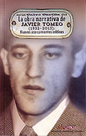 OBRA NARRATIVA DE JAVIER TOMEO, LA (1932-2013)/NUEVOS ACERCAMIENTOS CRITICOS