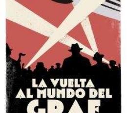 LA VUELTA AL MUNDO DEL GRAF ZEPPELIN /...