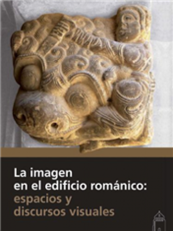 IMAGEN EN EL EDIFICIO ROMANICO, LA/ESPACIOS Y DISCURSOS VISUALES / VV.AA.